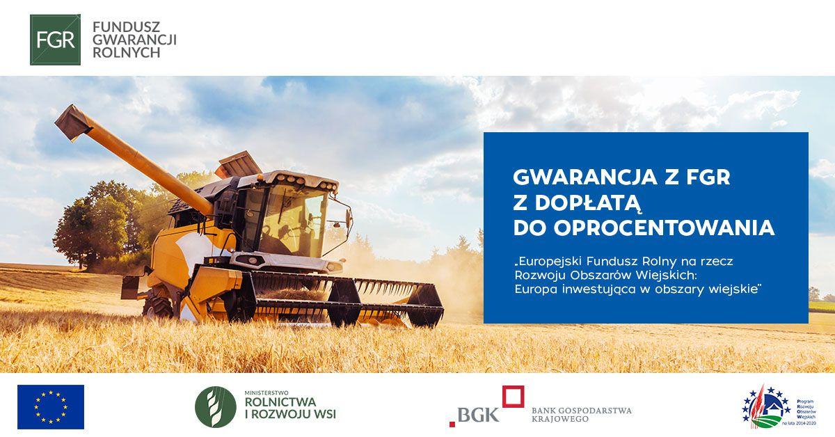 Fundusz Gwarancji Rolnych - pomoc skierowana do rolników i przedsiębiorców przetwórstwa rolno-spożywczego